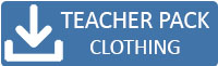 Download teacher pack - clothing
